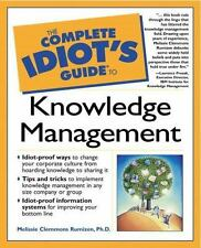 Complete Idiot's Guide to Knowledge Management by Melissie Rumizen and...