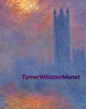 Turner, Whistler, Monet Katharine Lochnan JMW Turner Tate Free Shipping