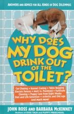Excellent, Why Does My Dog Drink Out of the Toilet?: Answers and Advice for All