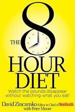 The 8-Hour Diet by Peter Moore and David Zinczenko (2012, Hardcover)