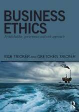 NEW Business Ethics: A stakeholder, governance and risk approach by Bob Tricker