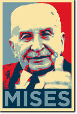 LUDWIG VON MISES ART PHOTO PRINT POSTER (OBAMA HOPE PARODY) ANARCHO-CAPITALISM