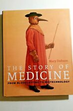 The Story of Medicine :From Leeches to Gene Therapy by Mary Dobson (2013, HC) VG