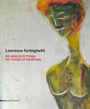 Lawrence Ferlinghetti 60 anni di pittura Silvana Ed. 2010 Catalogo