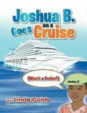 Joshua B. Goes on a Cruise : (What's a Cruise?) by Linda Cobb (2013, Paperback)