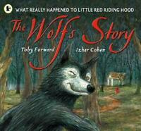 The Wolf's Story by Toby Forward, NEW Book, FREE & Fast Delivery, (Paperback)