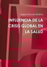 Influencia de la Crisis Global en la Salud by Isabel Boluda Molina (2014,...