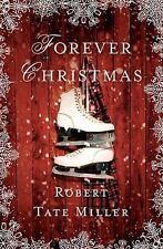 Forever Christmas by Robert Tate Miller (2014, Hardcover)