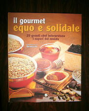 IL GOURMET EQUO E SOLIDALE # Altromercato - Gribaudo 2006 1A ED.