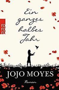 Ein ganzes halbes Jahr von Moyes, Jojo   Buch   Zustand gut