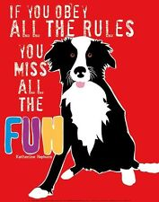 FUN ART PRINT BY GINGER OLIPHANT if you obey all the rules cute dog poster