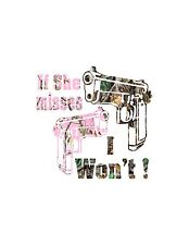 If she Misses Gun decal Pink camo or  Muddy girl available