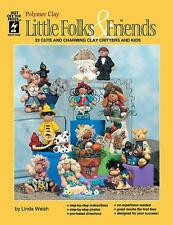 LITTLE FOLKS &FRIENDS-Polymer Clay/Fimo/Sculpey Craft Idea Book-People