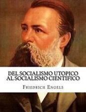 Del Socialismo Utopico Al Socialismo Cientifico by Friedrich Engels (2015,...