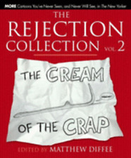 The Rejection Collection Vol. 2: The Cream of the Crap by Matthew Diffee: New