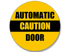 4x4 inch Round CAUTION AUTOMATIC DOOR Sticker - business grocery atm safety safe