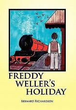 Freddy Weller's Holiday by Bernard Richardson (2011, Hardcover)