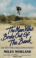 Morland, Miles, The Man Who Broke Out/Bank, Very Good, Paperback