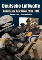 Cano: Deutsche Luftwaffe Uniformen und Ausrüstung 1935-1945 Farbbildband NEU
