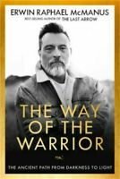 THE WAY OF THE WARRIOR: An Ancient Path to Inner Peace (1601429568)