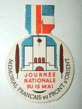 INSIGNE DE JOURNEE - MEMORIAL FRANCAIS DU FRONT D'ORIENT - 15 MAI 1938