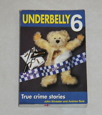 Book by John Silvester and Andrew Rule - UNDERBELLY 6 - True Crime