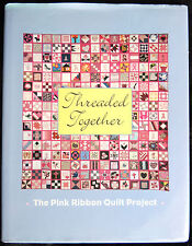 THREADED TOGETHER THE PINK RIBBON QUILT PROJECT C2002 HC Breast Cancer Quilting