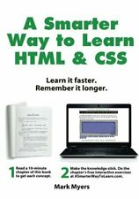 A Smarter Way to Learn Html & Css: Learn it faster. Remember i. by Myers, Mark