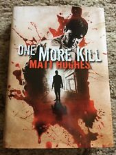 ONE MORE KILL Matt Hughes 100 copy SIGNED/LIMITED/NUMBERED HC fine PS PUBLISHING