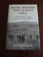 World War I:  'Home Before The Leaves Fall'. Ian Senior  2012. Hardback.