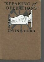 OL - First Editon 1915 - SPEAKING OF OPERATIONS by IRVIN S. COBB   Medical Humor