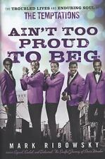 Ain't Too Proud to Beg : The Troubled Lives and Enduring Soul of the...
