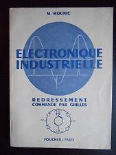 """Livre """"Electronique industrielle - Redressement - Commande par grille"""" 1957"""