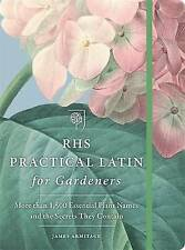 RHS Practical Latin for Gardeners: More than 1,500 Essential Plant Names and the