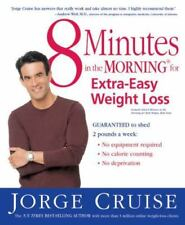 8 Minutes in the Morning® for Extra-Easy Weight Loss by Jorge Cruise (2004, Pape