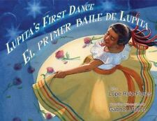Lupita's First Dance / el Primer Baile de Lupita by Lupe Ruiz-Flores (2013,...