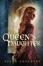 **BRAND NEW** The Queen's Daughter by Susan Coventry: hardcover