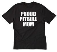 Proud Pitbull Mom T-shirt Funny Pit Bull Tee Shirt Pitbull Pet Dogs Dog