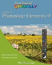 Teach Yourself VISUALLY Photoshop Elements 9 by Mike Wooldridge