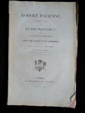 Robert Estienne, Imprimeur Royal, Et Le Roi François Ier par Crapelet 1839