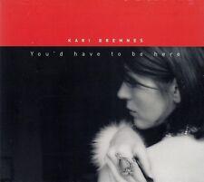 KARI BREMNES : YOU'D HAVE T BE HERE / CD