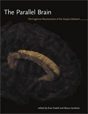The Parallel Brain: The Cognitive Neuroscience of the Corpus Callosum (Issues i