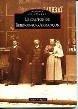 LE CANTON DE BRIENON-SUR-ARMANÇON - A. Vincent 2008 - Yonne - Bourgogne