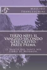 Terzo Nefi: il Vangelo Secondo Gesù Cristo. Parte Prima : Il Santo Dei Santi...