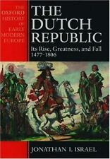 The Dutch Republic : Its Rise, Greatness, and Fall 1477-1806 (Oxford History of