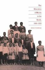 The Education of Blacks in the South, 1860-1935 by James D Anderson (1988,...