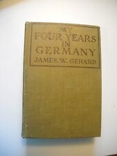 MY FOUR YEARS IN GERMANY by James W. Gerard, ©1917 Sp. Edition, WWI/Great War