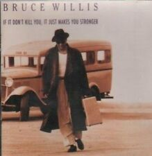 Bruce Willis If it don't kill you, it just makes you stronger (1989) [CD]
