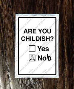 ARE YOU CHILDISH YES/NOB Sticker Packs (25-1000) - JOKE PRANK FUNNY MEME HUMOUR