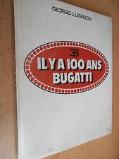L Y A 100 ANS BUGATTI ( ref 50 )